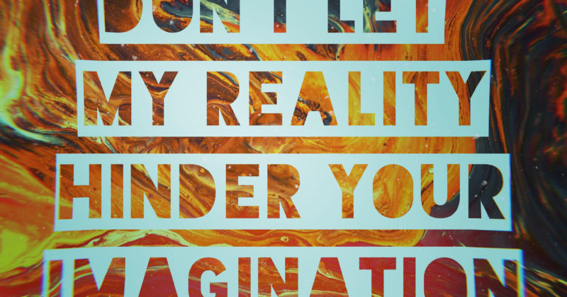 My Reality Your Imagination