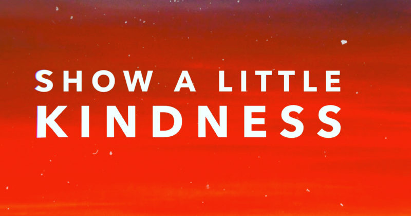 Show A Little Kindness